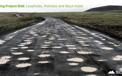 Loopholes, Potholes and Black holes: Manage and Minimize Project Risk